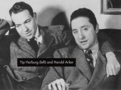 "The Men Who Put The ""Bloom"" In ""Bloomer Girl"" E.Y. ""Yip"" Harburg & Harold Arlen"