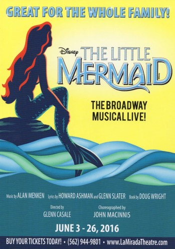 """The La Mirada Theatre For The Performing Arts"" & ""McCoy-Rigby Entertainment"" Present Disney's ""The Little Mermaid"", June 4-June 26, 2016; 14900 La Mirada Blvd., La Mirada, CA (www.lamiradatheatre.com)"