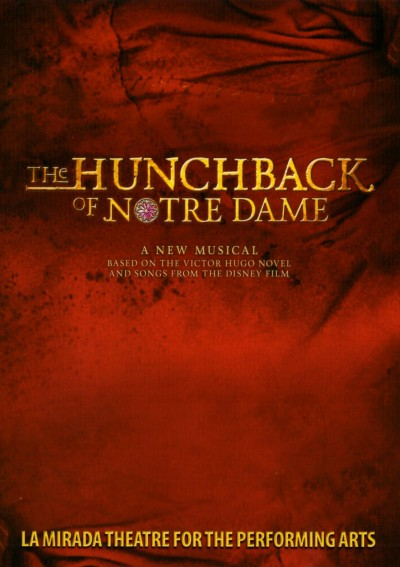 """The La Mirada Theatre For The Performing Arts"" & ""McCoy-Rigby Entertainment"" Present ""The Hunchback Of Notre Dame"", September 17th-October 9th, 2016; 14900 La Mirada Blvd., La Mirada, CA (www.lamiradatheatre.com)"