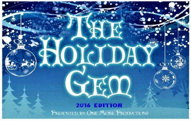 """The Holiday Gem"" November 26—December 18, 2016 At ""The Gem Theatre"" In Garden Grove, CA ( www.OneMoreProductions.com )"